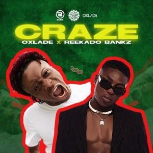Oxlade - Craze ft. Reekado Banks